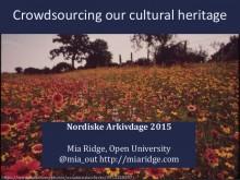 crowdsourcing-our-cultural-heritage-nordiske-arkivdage-2015-1-638